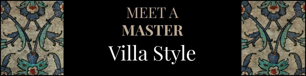 Meet a Master Villa Style